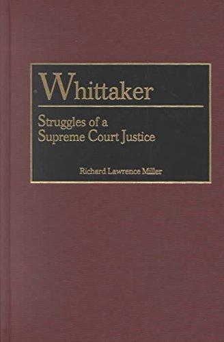whittaker-struggles-of-a-supreme-court-justice-by-richard-lawrence-miller-published-november-2001
