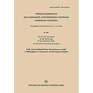 Kraft- und Arbeitsbedarf beim Warmscheren von Stahl in Abhängigkeit von Temperatur und Schnittgeschwindigkeit (Forschungsberichte des Wirtschafts- und ... Nordrhein-Westfalen, Band 408)