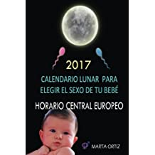 Elige el sexo de tu bebe. Calendario Lunar 2017: Horario Central Europeo