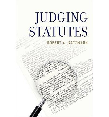 [(Judging Statutes)] [ By (author) Robert A. Katzmann ] [October, 2014]