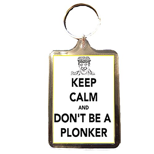 Keep Calm and Don't Be A Plonker Keyring