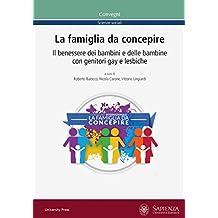 La famiglia da concepire: Il benessere dei bambini e delle bambine con genitori gay e lesbiche (Convegni)