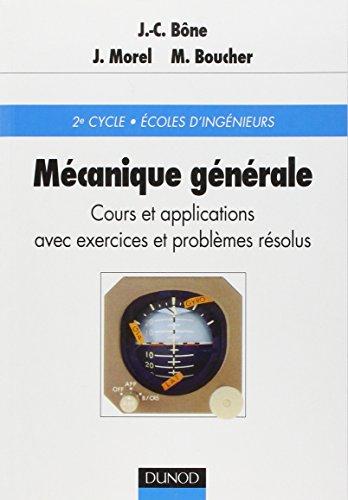 Mécanique générale - Cours et applications avec exercices et problèmes résolus