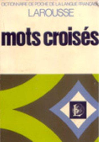 Dictionnaire Larousse des mots croisés (Dictionnaire de poche de la langue française)