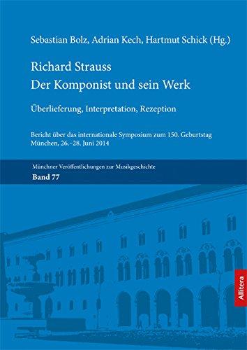 richard-strauss-der-komponist-und-sein-werk-uberlieferung-interpretation-rezeption