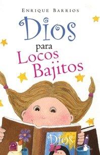 DIOS PARA LOCOS BAJITOS (2009) por ENRIQUE BARRIOS