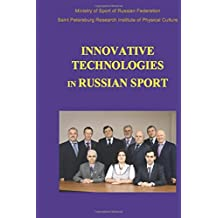Innovative Technologies in Russian Sport: New developments in preparation of athletes