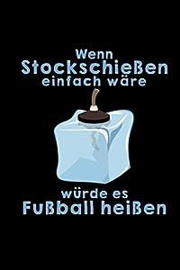 Wenn Stockschießen Einfach Wäre Würde Es Fußball Heißen: Notizbuch A5 Kariert...