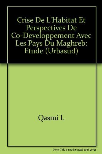 Crise de l'habitat et perspectives de co-développement avec les pays du Maghreb: étude par Qasmi l