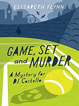 Game, Set and Murder (A Mystery for D.I. Costello) by [Flynn, Elizabeth]