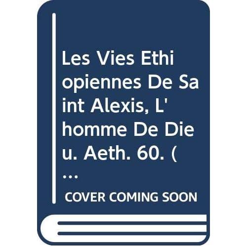 Les Vies Ethiopiennes De Saint Alexis, L'homme De Dieu. Aeth. 60.