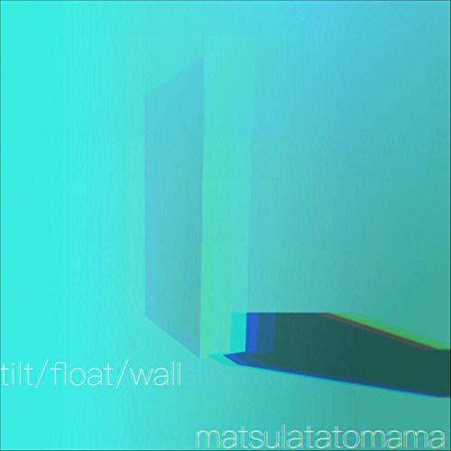 tilt / float / wall Tilt Wall