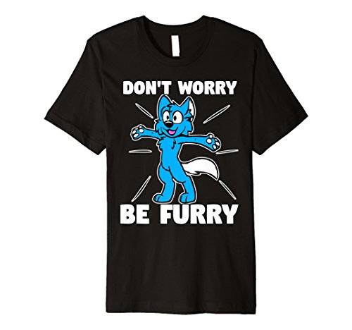 Furry Shirt Don 't worry be Furry Wolf Shirt Fox (Animal Große Furry)