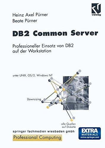 DB2 Common Server: Professioneller Einsatz von DB2 auf der Workstation (XProfessional Computing)