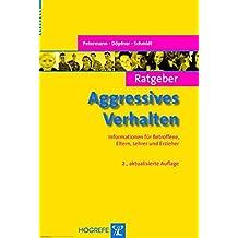 Ratgeber Aggressives Verhalten (Ratgeber Kinder- und Jugendpsychotherapie)