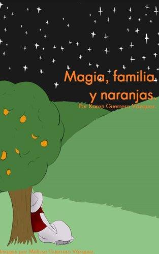 Magia, familia y naranjas (Spanish Edition) -