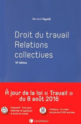 Droit du travail - Relations collectives: A jour de la loi