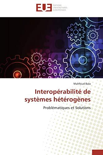 Interopérabilité de systèmes hétérogènes par Mahfoud Bala