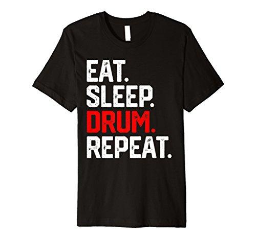 EAT SLEEP DRUM REPEAT SHIRT Drumming Drummer Music Musician - Eat Sleep Drum