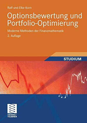 Optionsbewertung und Portfolio-Optimierung. Moderne Methoden der Finanzmathematik (Portfolio Modellierung)