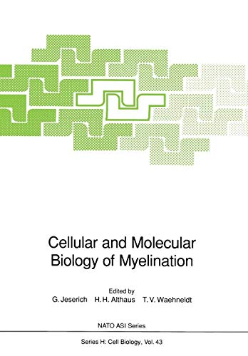 Cellular and Molecular Biology of Myelination (Nato ASI Series (closed) / Nato ASI Subseries H: (closed)) -
