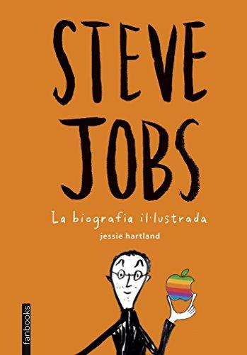 Steve Jobs. La biografia il·lustrada (NO FICCIÓ)