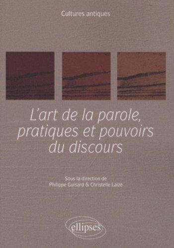 L'art de la parole, pratiques et pouvoirs du discours par Philippe Guisard