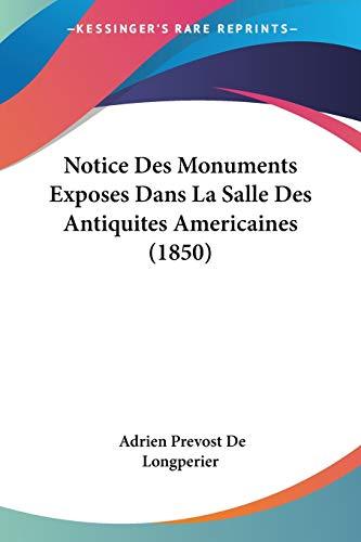 Notice Des Monuments Exposes Dans La Salle Des Antiquites Americaines (1850)
