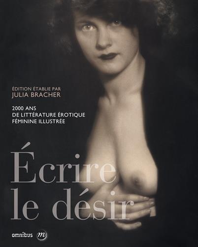 Ecrire le désir : 2. : 000 ans de littérature érotique féminine illustrée par Presses de la Cité