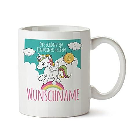 """Personalisierter Kaffeebecher weiß Motiv """"DIE SCHÖNSTEN EINHÖRNER HEISSEN…"""" Spruch individuelle Text Gestaltung Tasse Becher Kaffeetasse Kinder Liebe"""