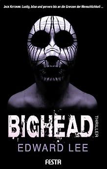 BIGHEAD - Ein brutaler, obszöner Thriller von [Lee, Edward]