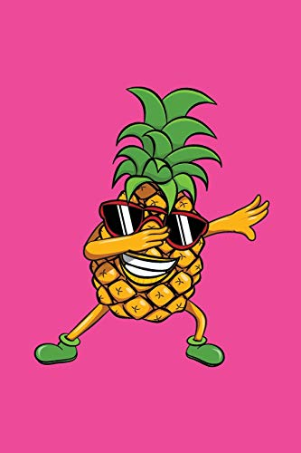 Dabbing Pineapple Journal: Blank Lined Pineapple Notebook + Date Section | Pink Cover with Dabbing Pineapple Wearing Sunglasses (Party Für Essen Hawaiian)