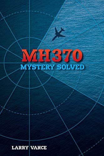 MH370: Mystery Solved por Larry Vance