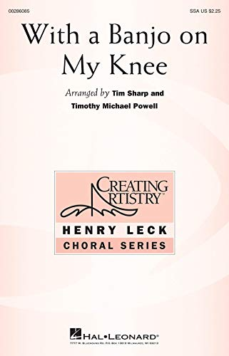 Tim Sharp,Timothy Michael Powell-With a Banjo on My Knee-SSA-CHORAL SCORE (Tim Sharp)