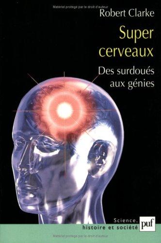Super cerveaux : Des surdoués aux génies