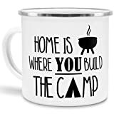 Tassendruck Emaille-Tasse Home is Where You Build The Camp - Camping/Witzig / Edelstahl-Becher/Metall-Tasse/Urlaub / Zelten