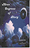 Three Degrees of Glory by Melvin J Ballard (English Edition)