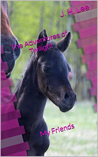 The Adventures of Twilight: My Friends (English Edition)