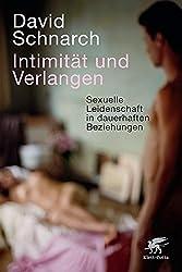 Intimität und Verlangen: Sexuelle Leidenschaft in dauerhaften Beziehungen (German Edition)