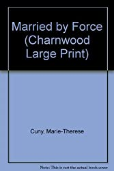 Married by Force (Charnwood Large Print)