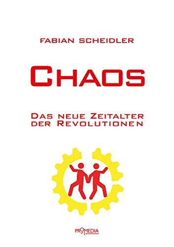 Chaos: Das neue Zeitalter der Revolutionen
