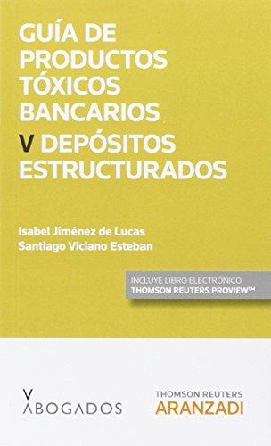Guía De Productos Tóxicos Bancarios V. Depósitos Estructurados (Monografía) por Isabel Jiménez De Lucas