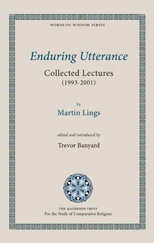 Enduring Utterance: Collected Lectures (1993-2001) (Words of Wisdom) por Martin Lings