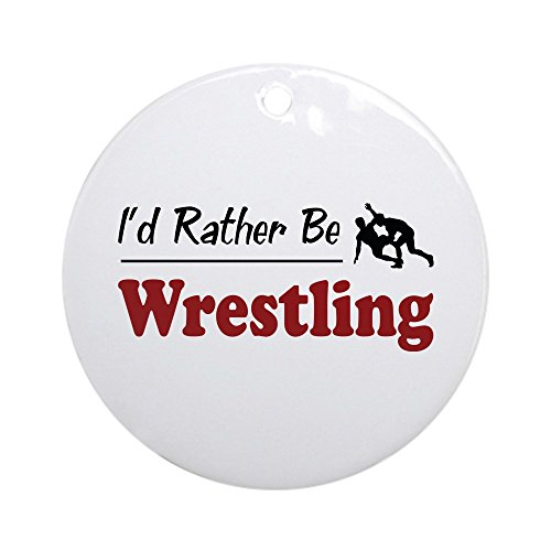 CafePress - Rather Be Wrestling Ornament (rund) - rund - Humor Ringer