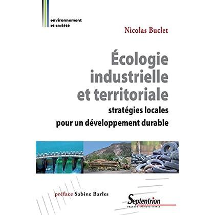 Écologie industrielle et territoriale: Stratégies locales pour un développement durable (Environnement et société)