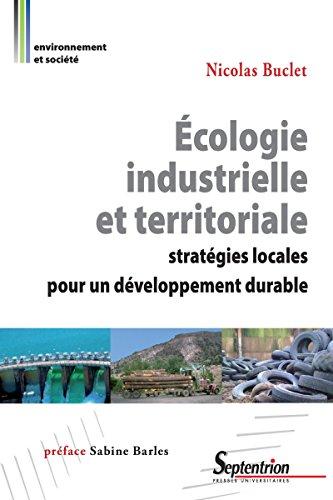 cologie industrielle et territoriale: Stratgies locales pour un dveloppement durable