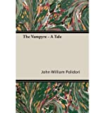 [The Vampyre; A Tale] (By: John Polidori) [published: January, 2010]