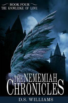 [(The Nememiah Chronicles - Knowledge Hurts)] [By (author) D S Williams] published on (October, 2013)
