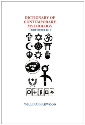 DICTIONARY OF CONTEMPORARY MYTHOLOGY Third Edition 2011
