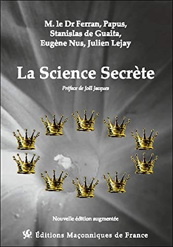La Science Secrète par Ferran & Julien Lejay & Stanislas de Guaïta & Eugène Nus &  Papus